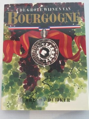 De grote wijnen van Bourgogne Hubrecht Duijker